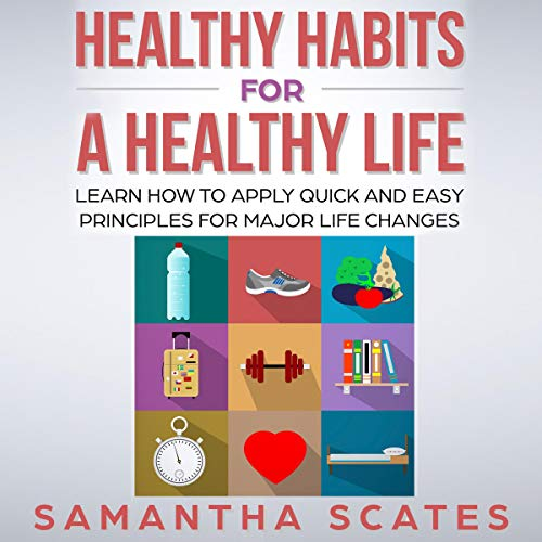 Healthy Habits for a Healthy Life audiobook cover art