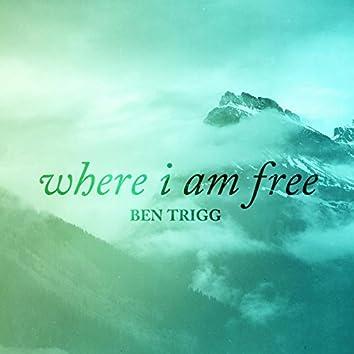 Where I Am Free