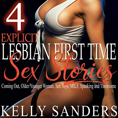4 Explicit Lesbian First Time Sex Stories cover art