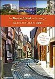 In Deutschland unterwegs Wochenkalender 2021 - Wandkalender - Format 21,0 x 29,7 cm: Mit 53 Freizeit- und Ausflugstipps