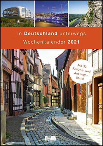 Preisvergleich Produktbild In Deutschland unterwegs Wochenkalender 2021 - Wandkalender - Format 21, 0 x 29, 7 cm: Mit 53 Freizeit- und Ausflugstipps