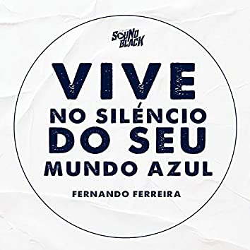 Vive no Silencio do Mundo Azul