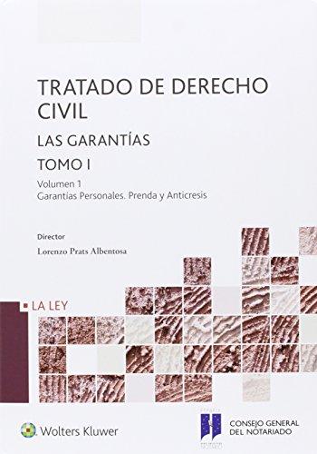 Tratado de Derecho Civil. Las garantías. Tomo I Vol. I Garantías Personales, Pre: Volumen 1 Garantías Personales. Prenda y Anticresis