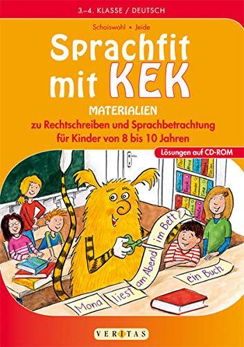 KEK: Sprachfit mit Kek - Materialien zu Rechtschreiben und Sprachbetrachtung für Kinder von 8 bis 10 Jahren - Kopiervorlagen mit CD-ROM