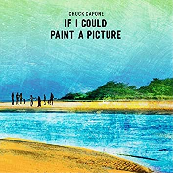 If I Could Paint a Picture