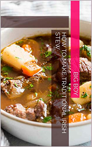 How To Make Traditional Irish Stew (English Edition)