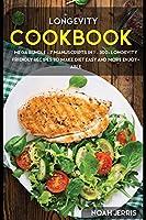 Longevity Cookbook: MEGA BUNDLE - 7 Manuscripts in 1 - 300+ Longevity friendly recipes to make diet easy and more enjoyable