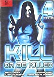 Kill or Be Killed 4 Movie Pack