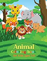 Animal Coloring Book for Kids Ages 3-8: Easy Coloring Pages For Preschool and KindergartenMany Big Animal Illustrations For ColoringAnimal Book for Kids 3-5
