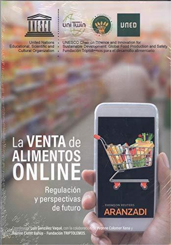 La venta de alimentos online (Papel + e-book): Regulación y perspectivas de futuro (Monografía)