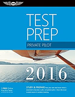 Private Pilot Test Prep 2016: Study & Prepare: Pass your test and know what is essential to become a safe, competent pilot   from the most trusted source in aviation training (Test Prep series)