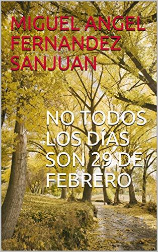 NO TODOS LOS DÍAS SON 29 DE FEBRERO (NARRATIVA)
