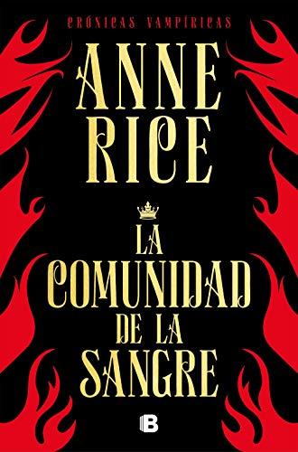 La Comunidad De La Sangre Crónicas Vampíricas 13 Una Historia Del Príncipe Lestat Spanish Edition Ebook Rice Anne Kindle Store