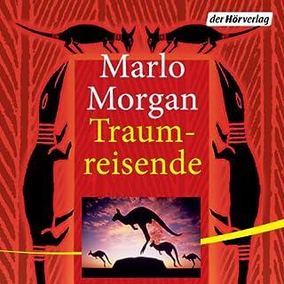 Traumreisende                   Autor:                                                                                                                                 Marlo Morgan                               Sprecher:                                                                                                                                 Irina Scholz                      Spieldauer: 9 Std. und 46 Min.     29 Bewertungen     Gesamt 4,7