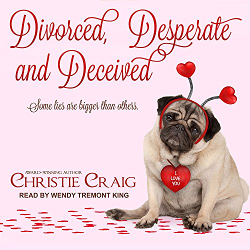 Divorced, Desperate and Deceived     Divorced and Desperate Series, Book 3              By:                                                                                                                                 Christie Craig                               Narrated by:                                                                                                                                 Wendy Tremont King                      Length: 11 hrs and 10 mins     Not rated yet     Overall 0.0