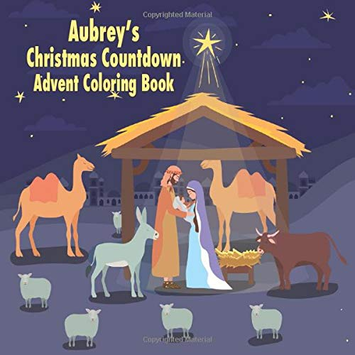 Aubrey's Christmas Countdown Advent Coloring Book (AUBREY BOOKS - Personalized for Aubrey, the Star of Every Book!)