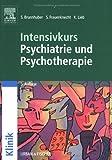 Intensivkurs Psychiatrie und Psychotherapie - Stefan Brunnhuber