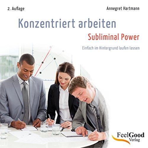 Konzentriert arbeiten - Subliminal-Hörbuch cover art
