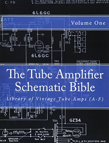 The Tube Amplifier Schematic Bible Volume 1: Library of Vintage Tube Amps (A-F) (Manufacturers A-F, Band 1)