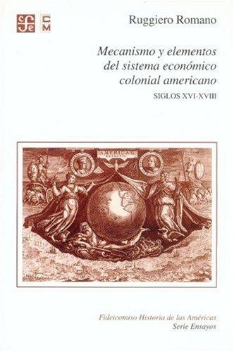 Mecanismo y elementos del sistema económico colonial