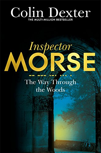The Way Through the Woods (Inspector Morse Series Book 10) (English Edition)