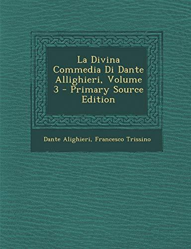 La Divina Commedia Di Dante Allighieri, Volume 3 - Primary Source Edition