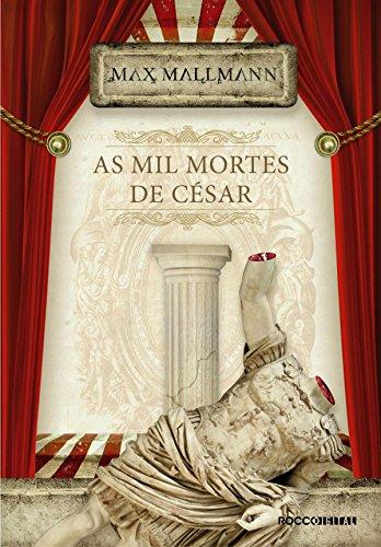 As mil mortes de césar (Desiderius Dolens Livro 2)