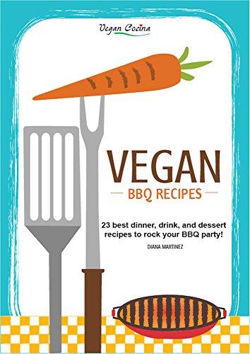 VEGAN BBQ RECIPES: ROCK YOUR VEGAN BBQ PARTY (English Edition)