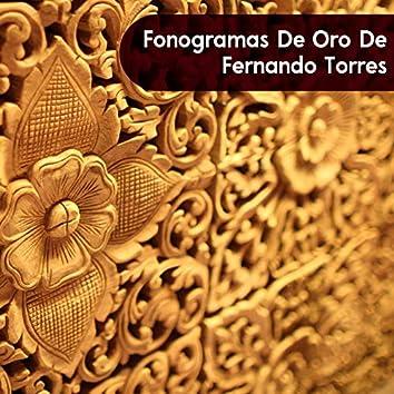 Fonogramas de Oro de Fernando Torres