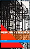 Useful websites and apps (English Edition)