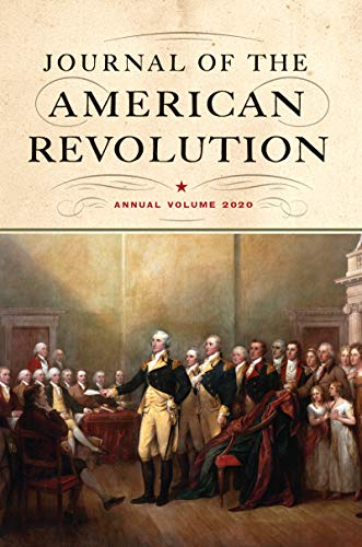 Journal of the American Revolution: Annual Volume 2020