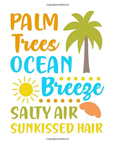 Palm Trees Ocean Breeze Salty Air Sunkissed Hair: Surfing Gi