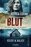 BLUT - Der Vampirkiller von Wisconsin: Thriller (Die Fälle der Jessica Coran)