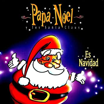 """Papa Nöel Y Los Santa Claus"" This Christmas: ""The More Beautiful Musical For Childrens"""