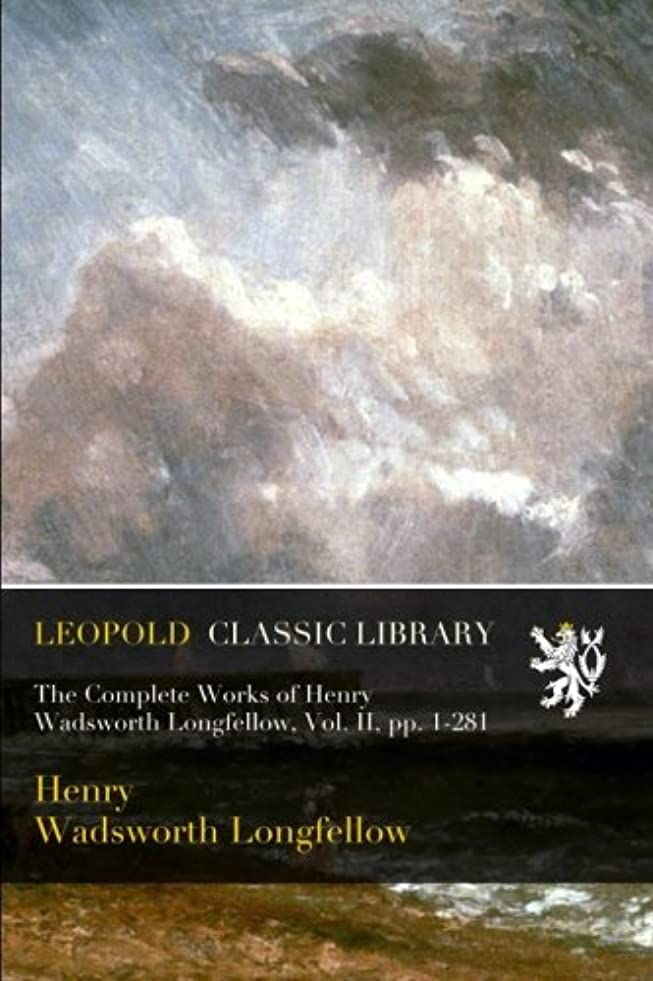 なに共産主義とは異なりThe Complete Works of Henry Wadsworth Longfellow, Vol. II, pp. 1-281