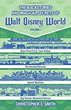 The Backstories and Magical Secrets of Walt Disney World: Main Street, U.S.A., Liberty Square, and Frontierland (Disney Backstories) (Volume 1)