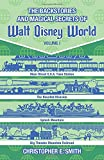 The Backstories and Magical Secrets of Walt Disney World: Main Street, U.S.A., Liberty Square, and Frontierland: Volume 1 (Disney Backstories)
