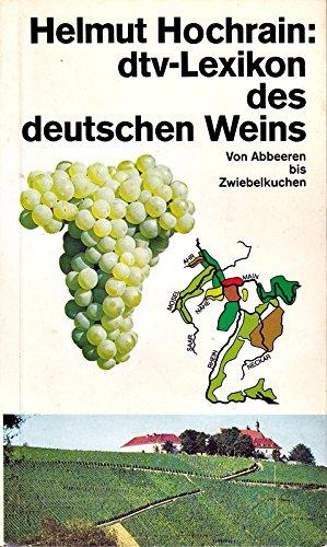 dtv Lexikon des deutschen Weins. Von Abbeeren bis Zwiebelkuchen.