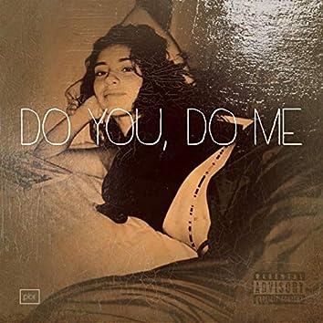 Do You, Do Me