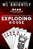 Exploding House (The VIP Club Book 3)
