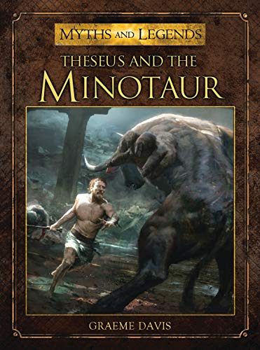 Compare Textbook Prices for Theseus and the Minotaur Myths and Legends  ISBN 9781472804051 by Davis, Graeme,Peña, Jose Daniel Cabrera