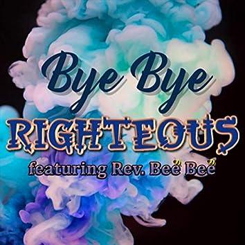 Bye Bye (feat. Rev. Bee Bee)