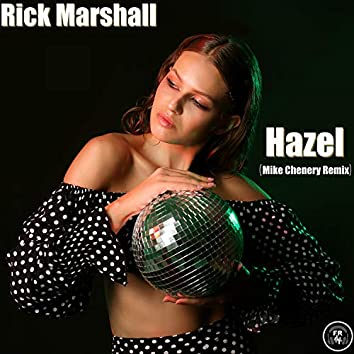 Hazel (Mike Chenery Remix)