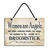 Funny Plaque Women Are Angels and When Someone Breaks Our Wings We Continue To Fly Handmade Fun Home Sign 581