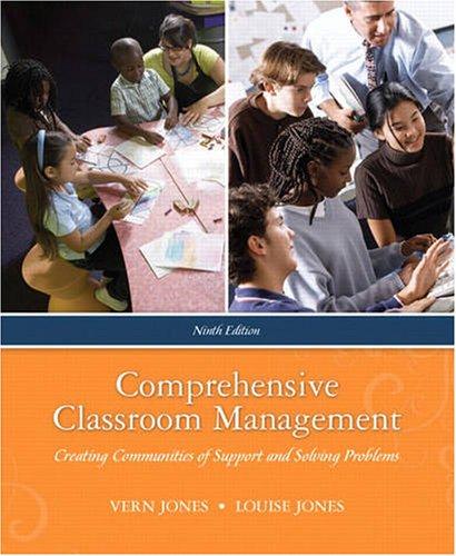 Comprehensive Classroom Management: Creating Communities...