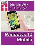Windows 10 Mobile: Digitale Welt für Einsteiger (German Edition)
