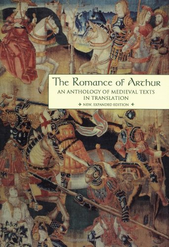 The Romance of Arthur: An Anthology of Medieval Texts in Translation (Garland Reference Library of the Humanities,...