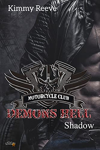 Demons Hell MC: Shadow (Demons Hell MC Reihe 3)