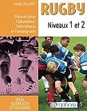 Rugby niveaux 1 et 2 : Manuel pour l'éducateur, l'entraîneur et l'enseignant de Serge Collinet (14 juin 2006) Broché