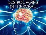 Les pouvoirs du cerveau
